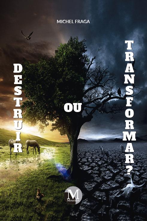 Capa do livro: DESTRUIR OU TRANSFORMAR?