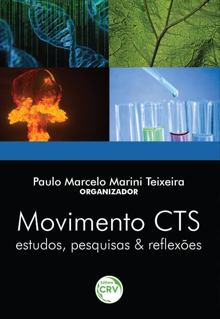 Capa do livro: MOVIMENTO CTS:<br> estudos, pesquisas & reflexões