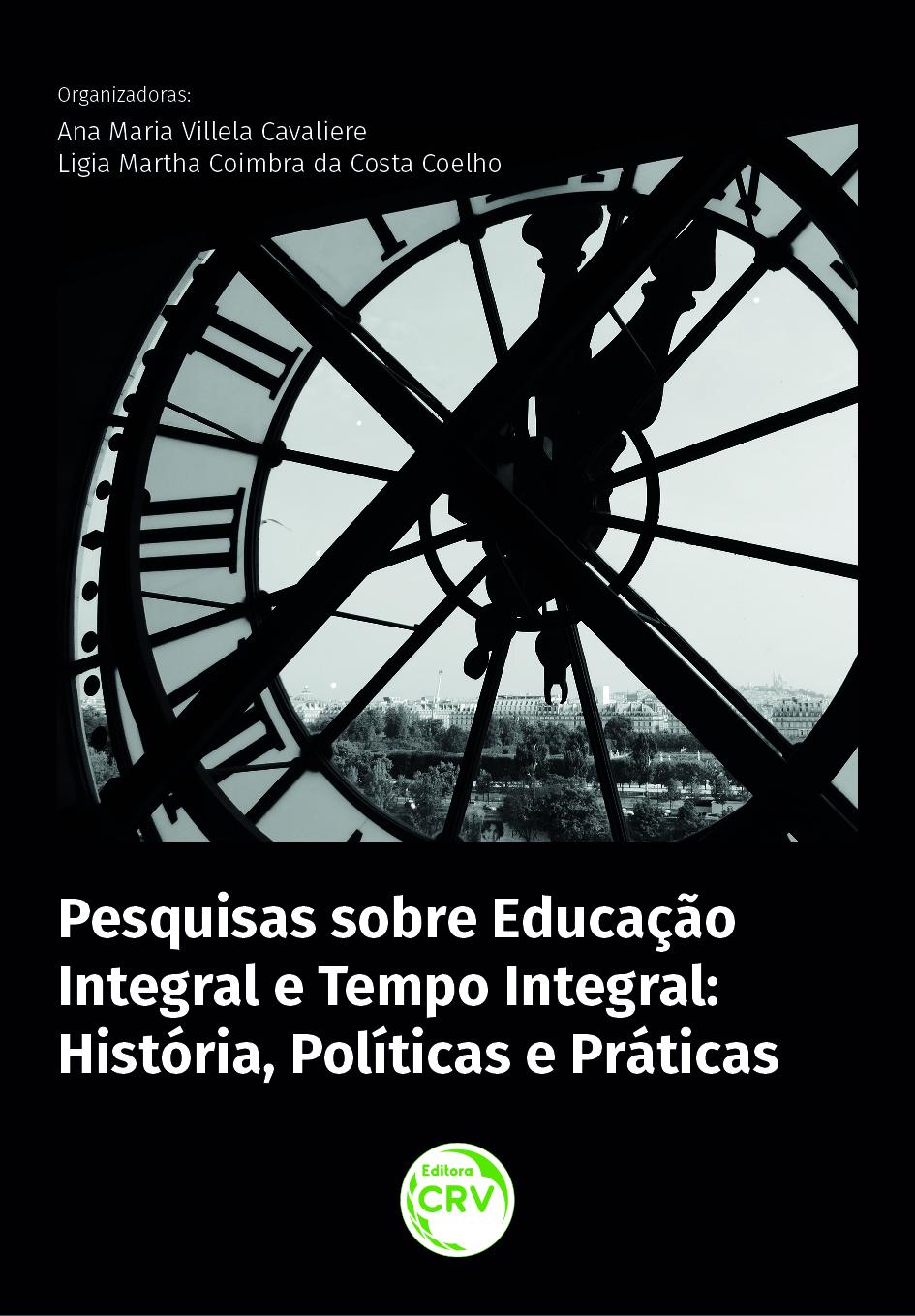 Capa do livro: PESQUISAS SOBRE EDUCAÇÃO INTEGRAL E TEMPO INTEGRAL:<br> história, políticas e práticas