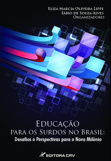 Capa do livro: EDUCAÇÃO PARA OS SURDOS NO BRASIL:<BR> desafios e perspectivas para o novo milênio