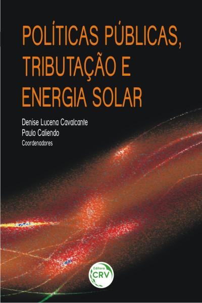 Capa do livro: POLÍTICAS PÚBLICAS, TRIBUTAÇÃO E ENERGIA SOLAR