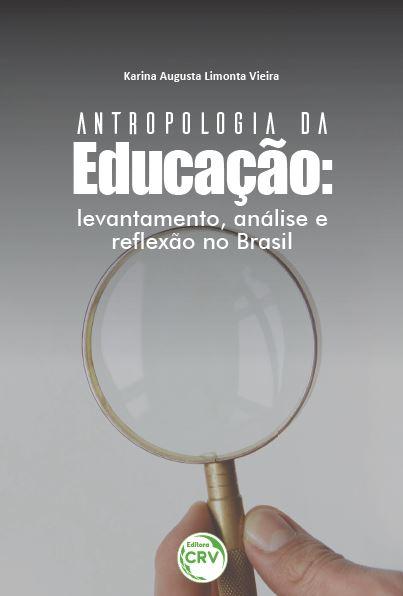 Capa do livro: ANTROPOLOGIA DA EDUCAÇÃO:<br> levantamento, análise e reflexão no Brasil