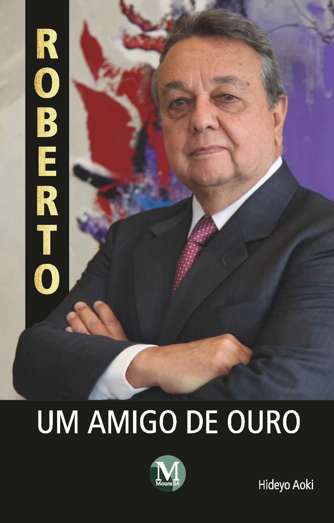 Capa do livro: ROBERTO, UM AMIGO DE OURO