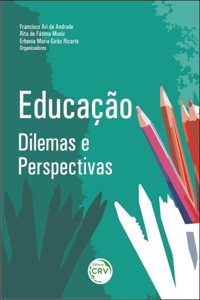 Capa do livro: EDUCAÇÃO: <br>dilemas e perspectivas