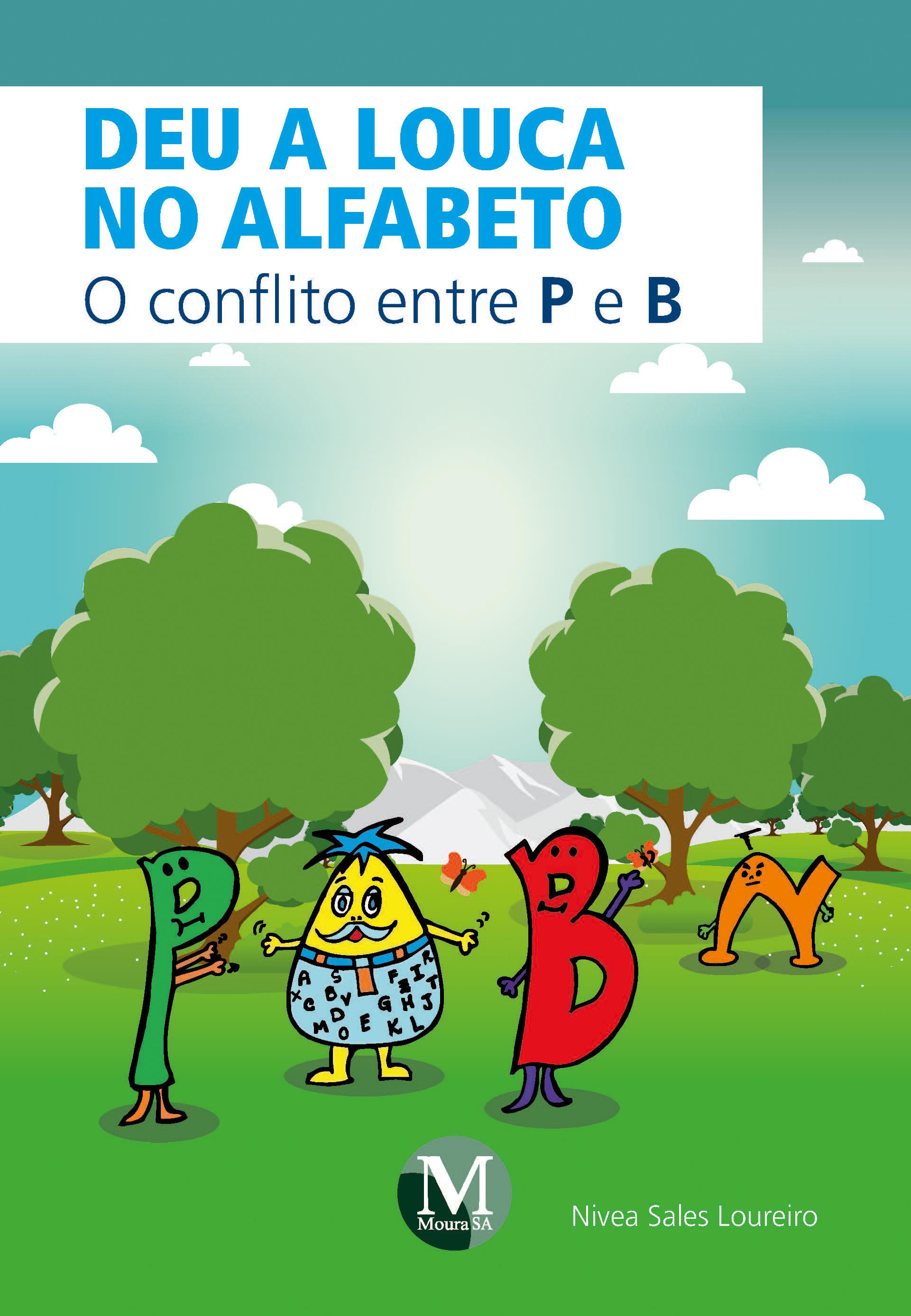 Capa do livro: DEU A LOUCA NO ALFABETO:<br>o conflito entre P e B