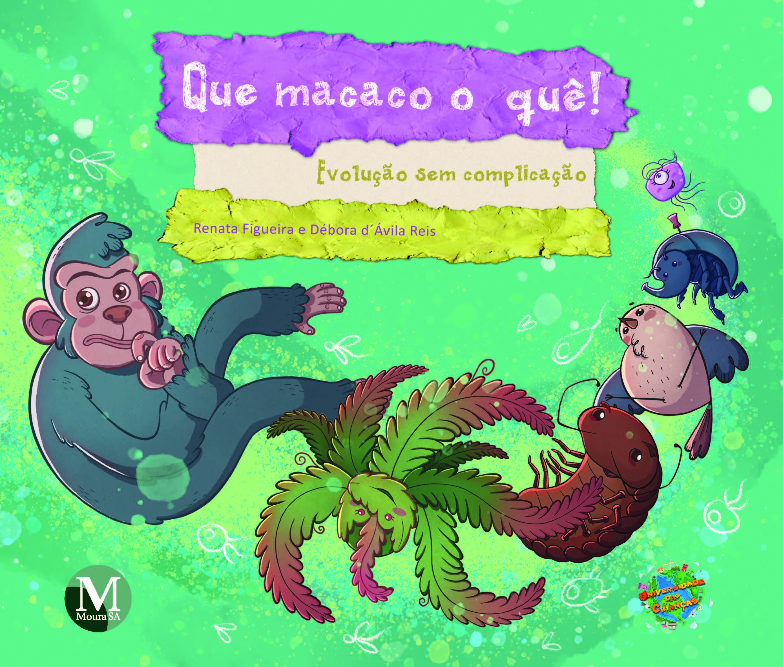 Capa do livro: QUE MACACO O QUÊ!<br>Evolução sem complicação