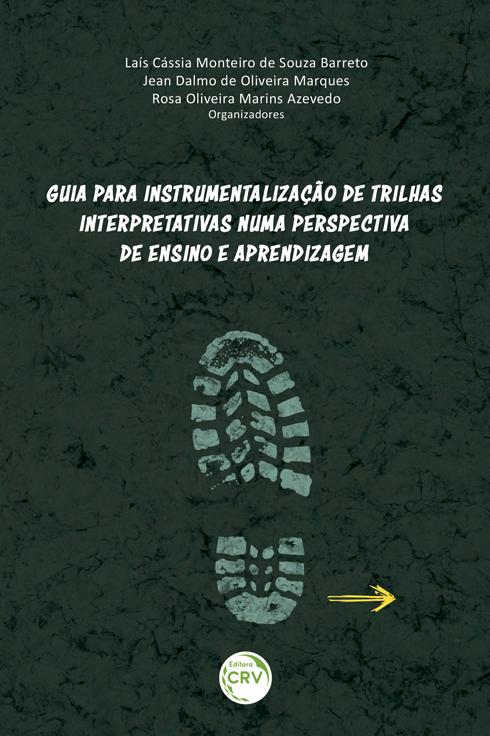 Capa do livro: GUIA PARA INSTRUMENTALIZAÇÃO DE TRILHAS INTERPRETATIVAS NUMA PERSPECTIVA DE ENSINO E APRENDIZAGEM