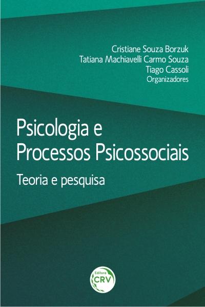 Capa do livro: PSICOLOGIA E PROCESSOS PSICOSSOCIAIS: teoria e pesquisa