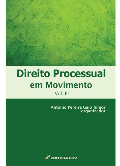 Capa do livro: DIREITO PROCESSUAL EM MOVIMENTO<br>VOL. III