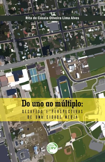 Capa do livro: DO UNO AO MÚLTIPLO:<br> desafios e perspectivas de uma cidade média