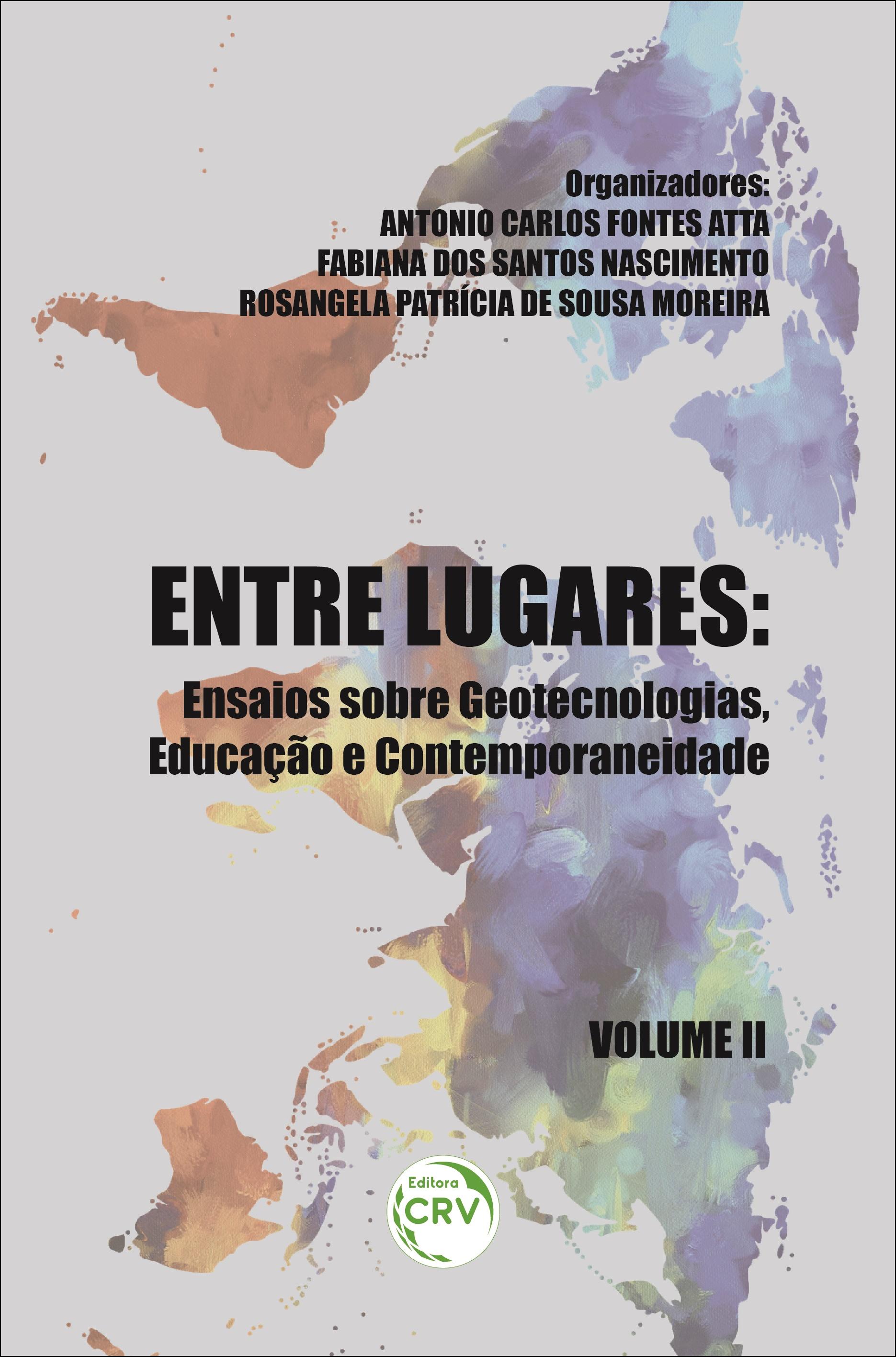 Capa do livro: ENTRE LUGARES:  <br>ensaios sobre geotecnologias, educação e contemporaneidade <br>Volume 2