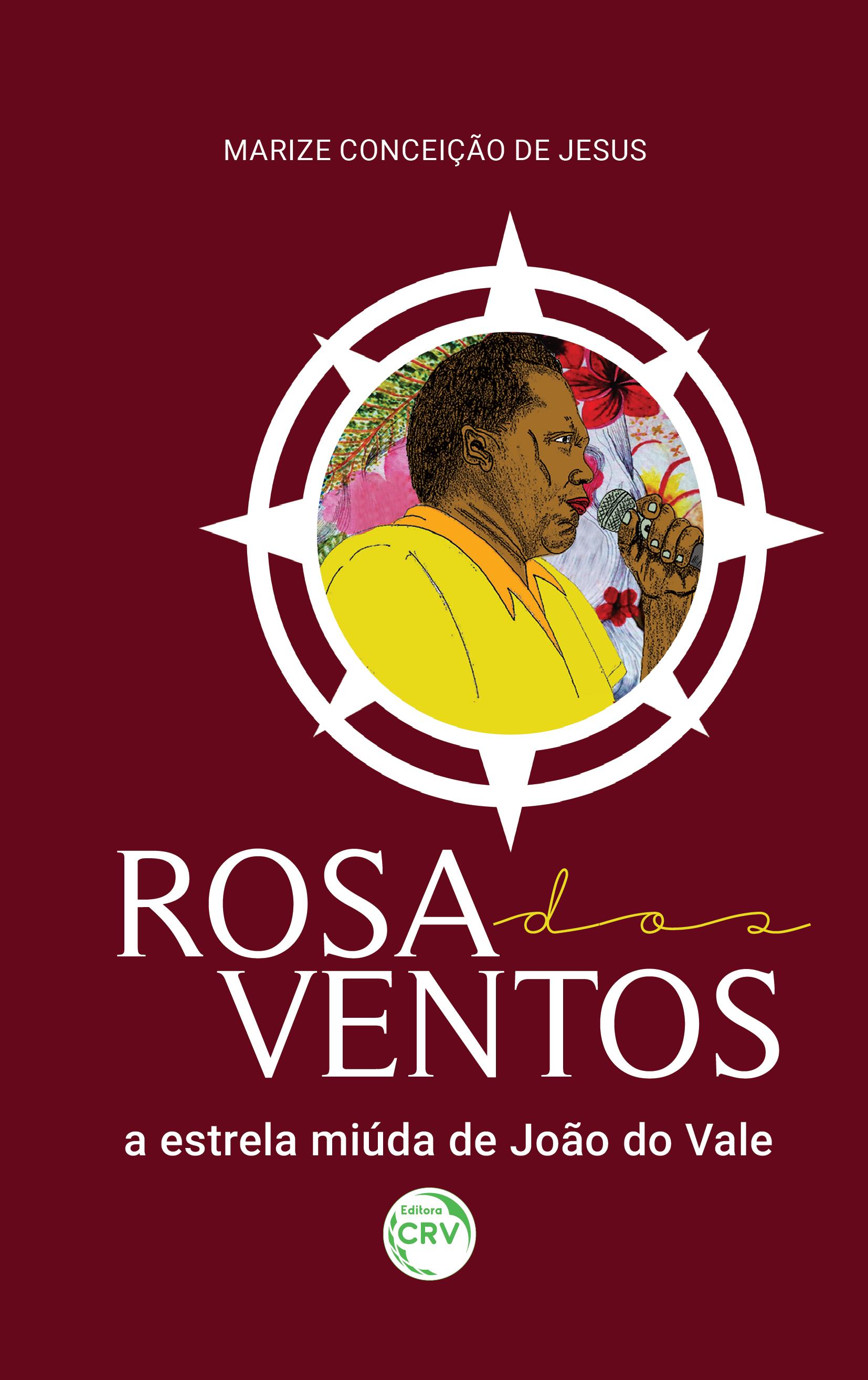 Capa do livro: ROSA DOS VENTOS, A ESTRELA MIÚDA DE JOÃO DO VALE