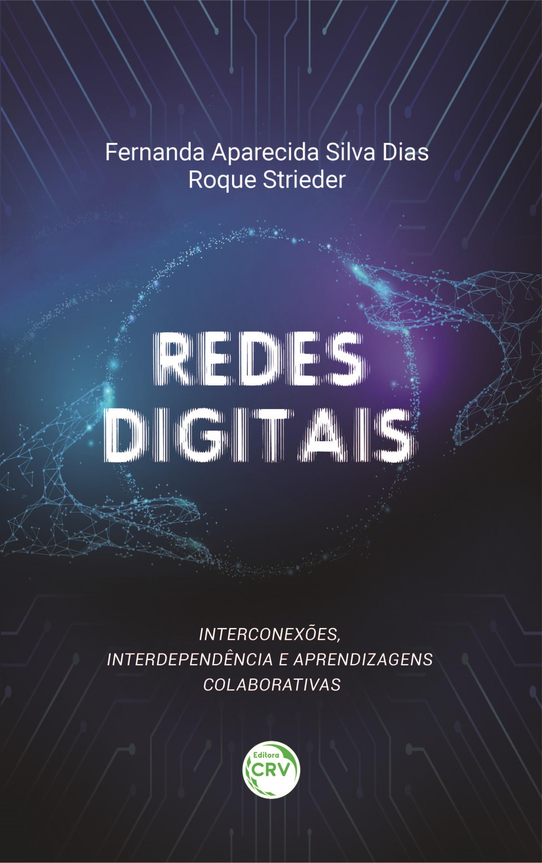 Capa do livro: REDES DIGITAIS: <br>interconexões, interdependência e aprendizagens colaborativas
