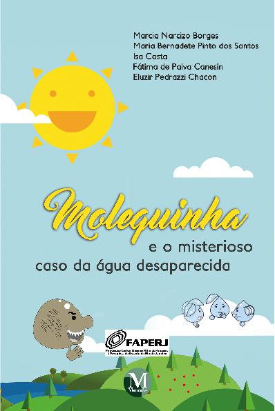 Capa do livro: MOLEQUINHA E O MISTERIOSO CASO DA ÁGUA DESAPARECIDA