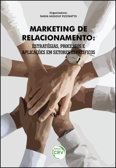 Capa do livro: MARKETING DE RELACIONAMENTO: <br> estratégias, processos e aplicações em setores específicos