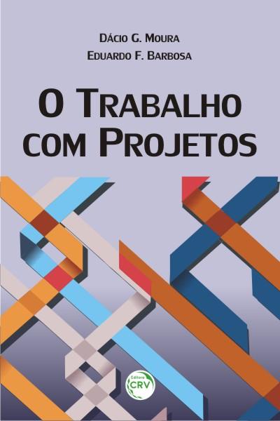 Capa do livro: O TRABALHO COM PROJETOS