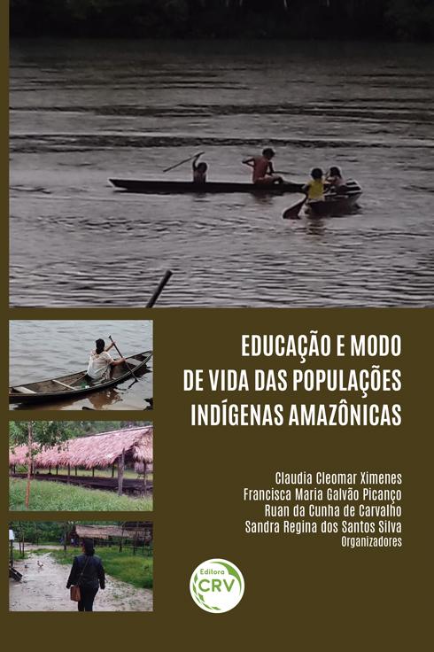 Capa do livro: EDUCAÇÃO E MODO DE VIDA DAS POPULAÇÕES INDÍGENAS AMAZÔNICAS