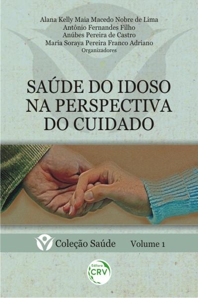 Capa do livro: SAÚDE DO IDOSO NA PERSPECTIVA DO CUIDADO