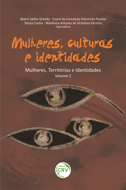 Capa do livro: MULHERES, CULTURAS E IDENTIDADES<br> Série Mulheres, Territórios e Identidades – Volume II
