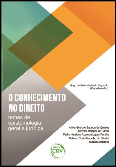 Capa do livro: O CONHECIMENTO NO DIREITO:<br>temas de epistemologia geral e jurídica
