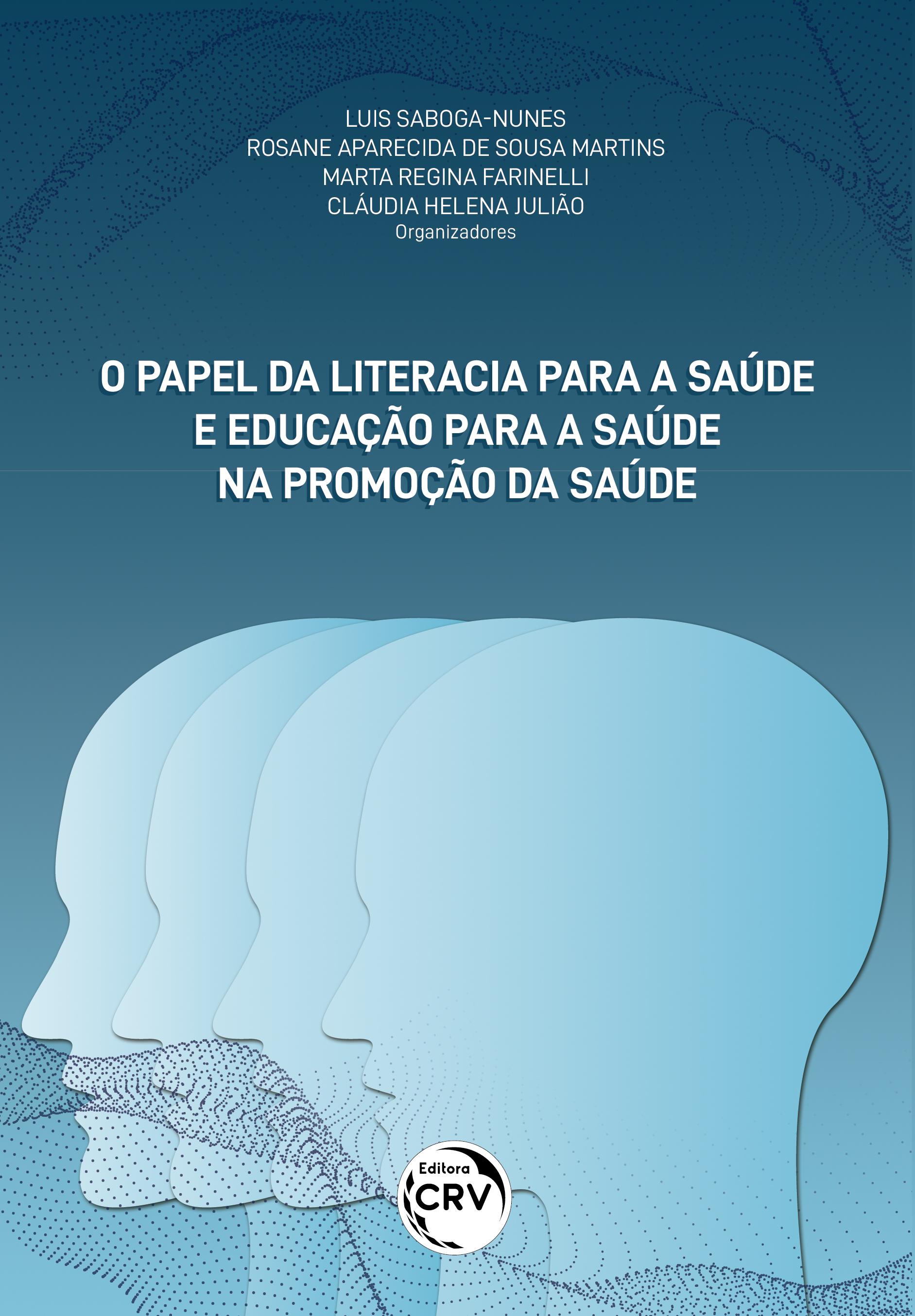 Capa do livro: O PAPEL DA LITERACIA PARA A SAÚDE E EDUCAÇÃO PARA A SAÚDE NA PROMOÇÃO DA SAÚDE