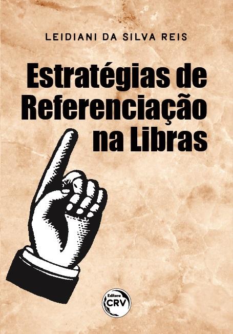 Capa do livro: ESTRATÉGIAS DE REFERENCIAÇÃO NA LIBRAS
