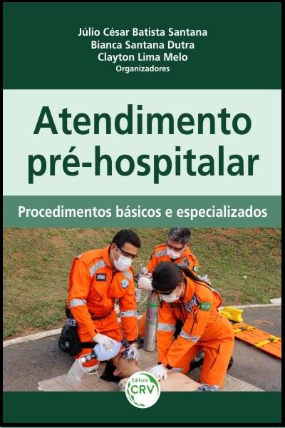 Capa do livro: ATENDIMENTO PRÉ-HOSPITALAR:<br>procedimentos básicos e especializados