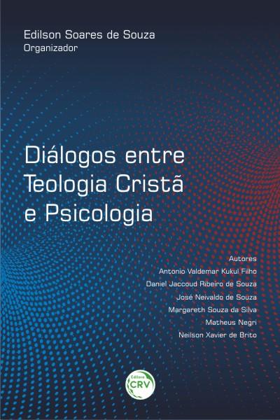 Capa do livro: DIÁLOGOS ENTRE TEOLOGIA CRISTÃ E PSICOLOGIA