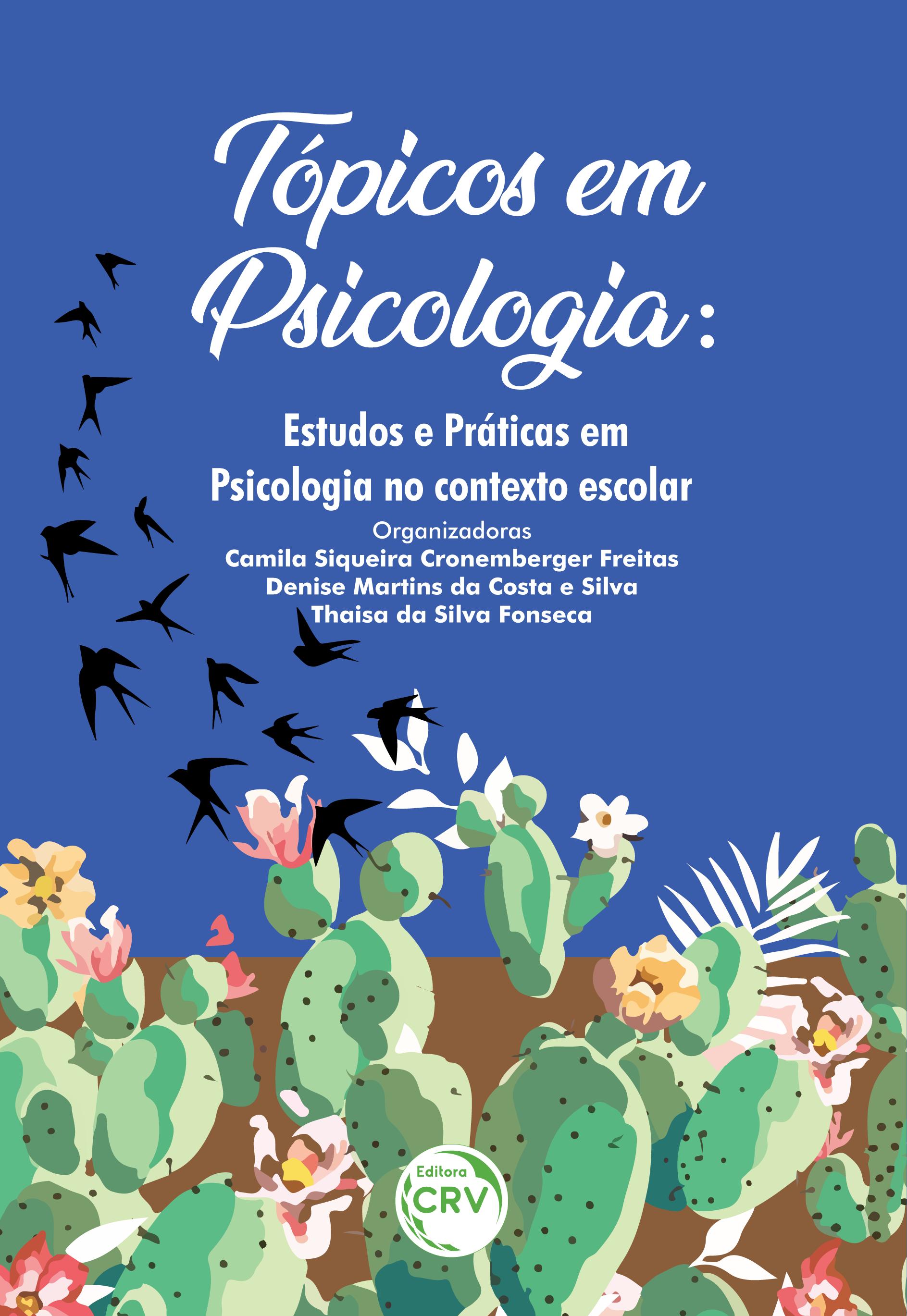 Capa do livro: TÓPICOS EM PSICOLOGIA:  <br>estudos e práticas em Psicologia no contexto escolar