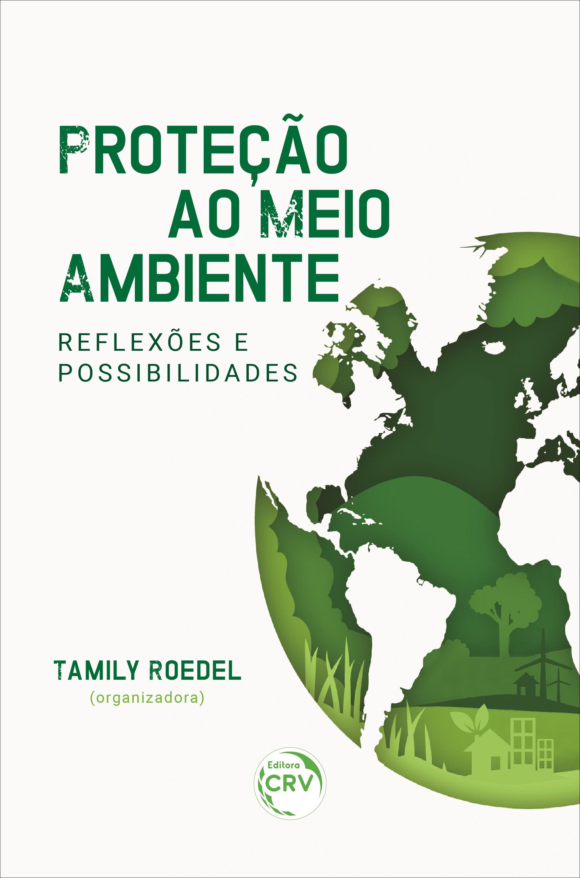 Capa do livro: PROTEÇÃO AO MEIO AMBIENTE REFLEXÕES E POSSIBILIDADES