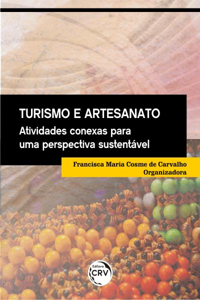 Capa do livro: TURISMO E ARTESANATO: <br>atividades conexas para uma perspectiva ambiental sustentável