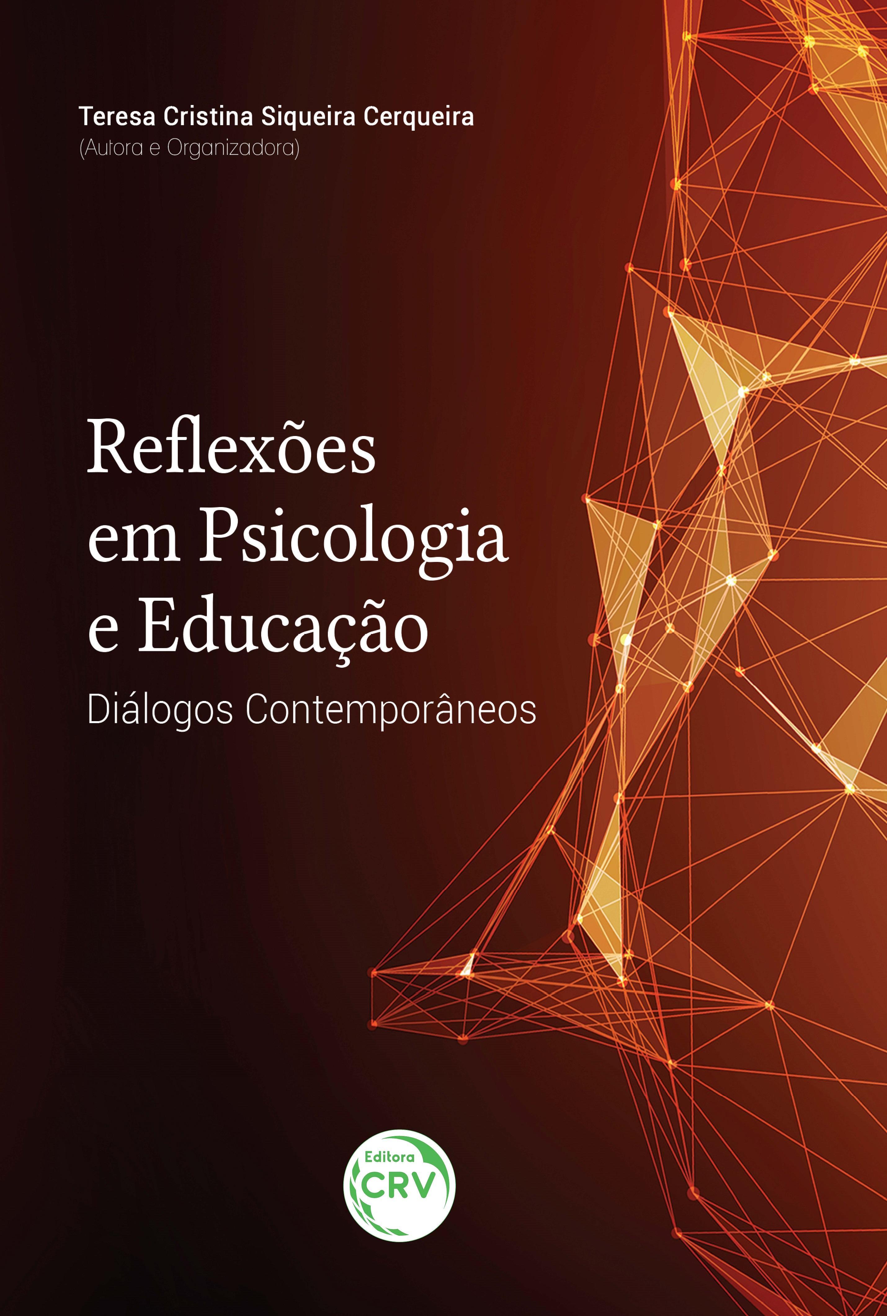 Capa do livro: REFLEXÕES EM PSICOLOGIA E EDUCAÇÃO: <br>diálogos contemporâneos