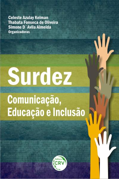Capa do livro: SURDEZ:<br> comunicação, educação e inclusão