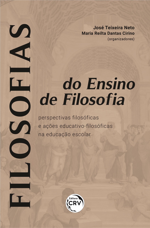 Capa do livro: FILOSOFIAS DO ENSINO DE FILOSOFIA: <br>perspectivas filosóficas e ações educativo-filosóficas na educação escolar