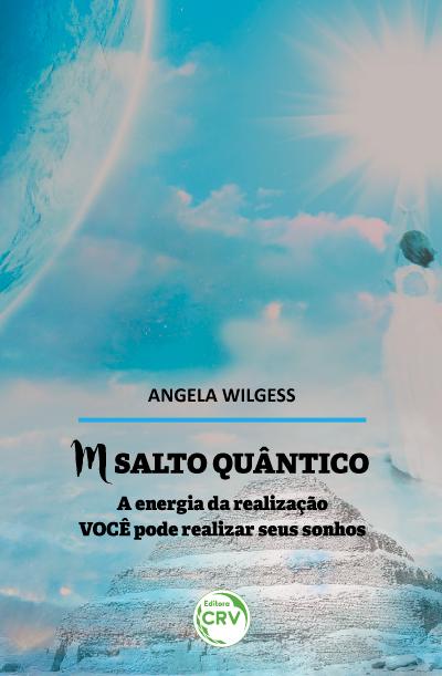 Capa do livro: M SALTO QUÂNTICO<br> A energia da realização VOCÊ pode realizar seus sonhos