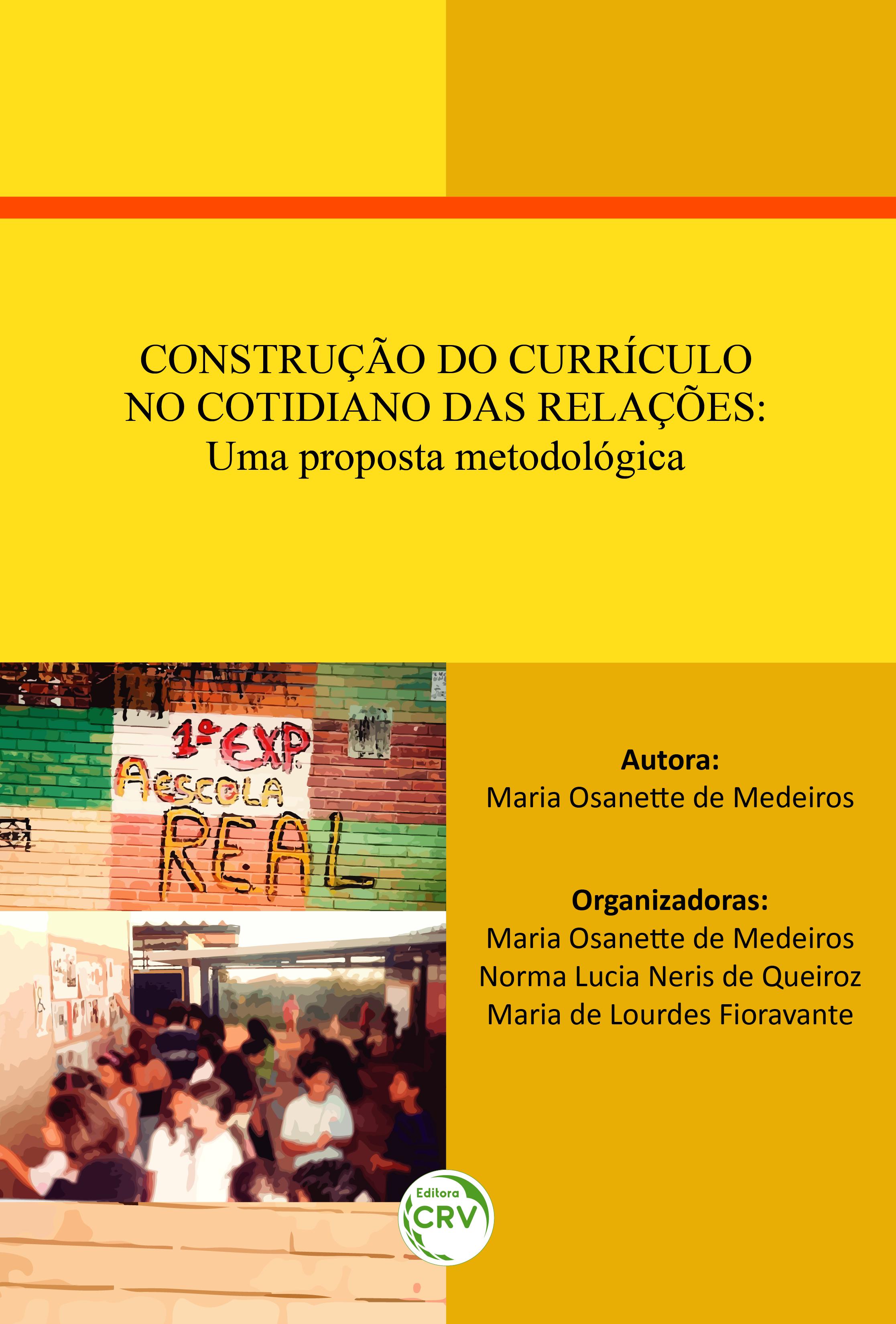 Capa do livro: CONSTRUÇÃO DO CURRÍCULO NO COTIDIANO DAS RELAÇÕES: <br>uma proposta metodológica