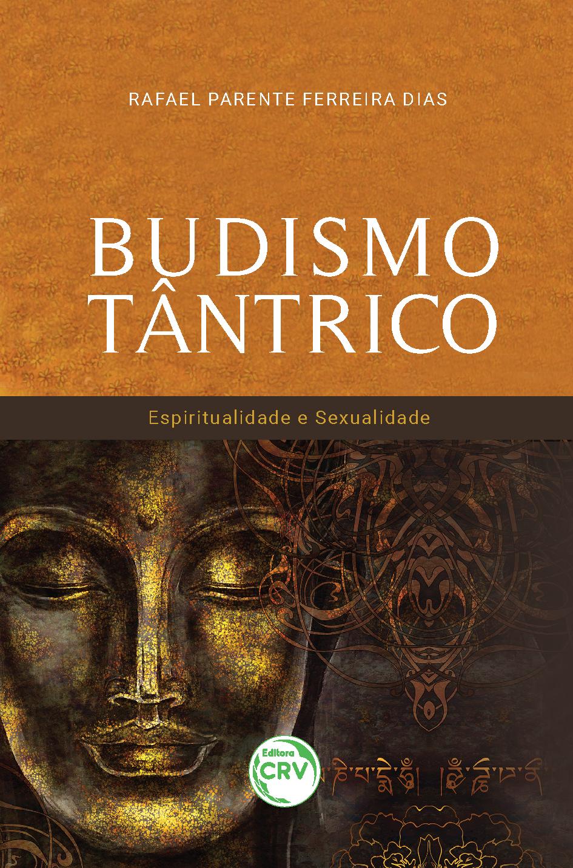 Capa do livro: BUDISMO TÂNTRICO:  <br> espiritualidade e sexualidade