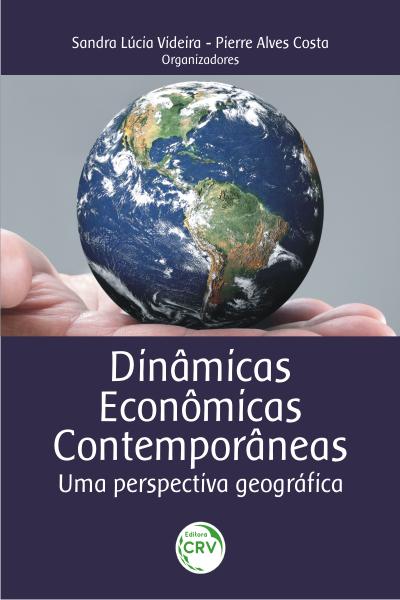 Capa do livro: DINÂMICAS ECONÔMICAS CONTEMPORÂNEAS: <br>uma perspectiva geográfica