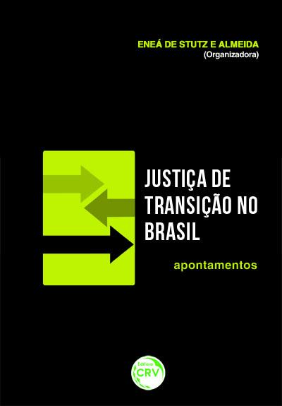 Capa do livro: JUSTICA DE TRANSIÇÃO NO BRASIL – APONTAMENTOS