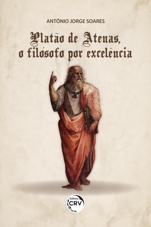 Capa do livro: PLATÃO DE ATENAS, O FILÓSOFO POR EXCELÊNCIA