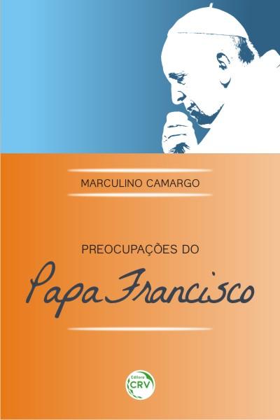 Capa do livro: PREOCUPAÇÕES DO PAPA FRANCISCO