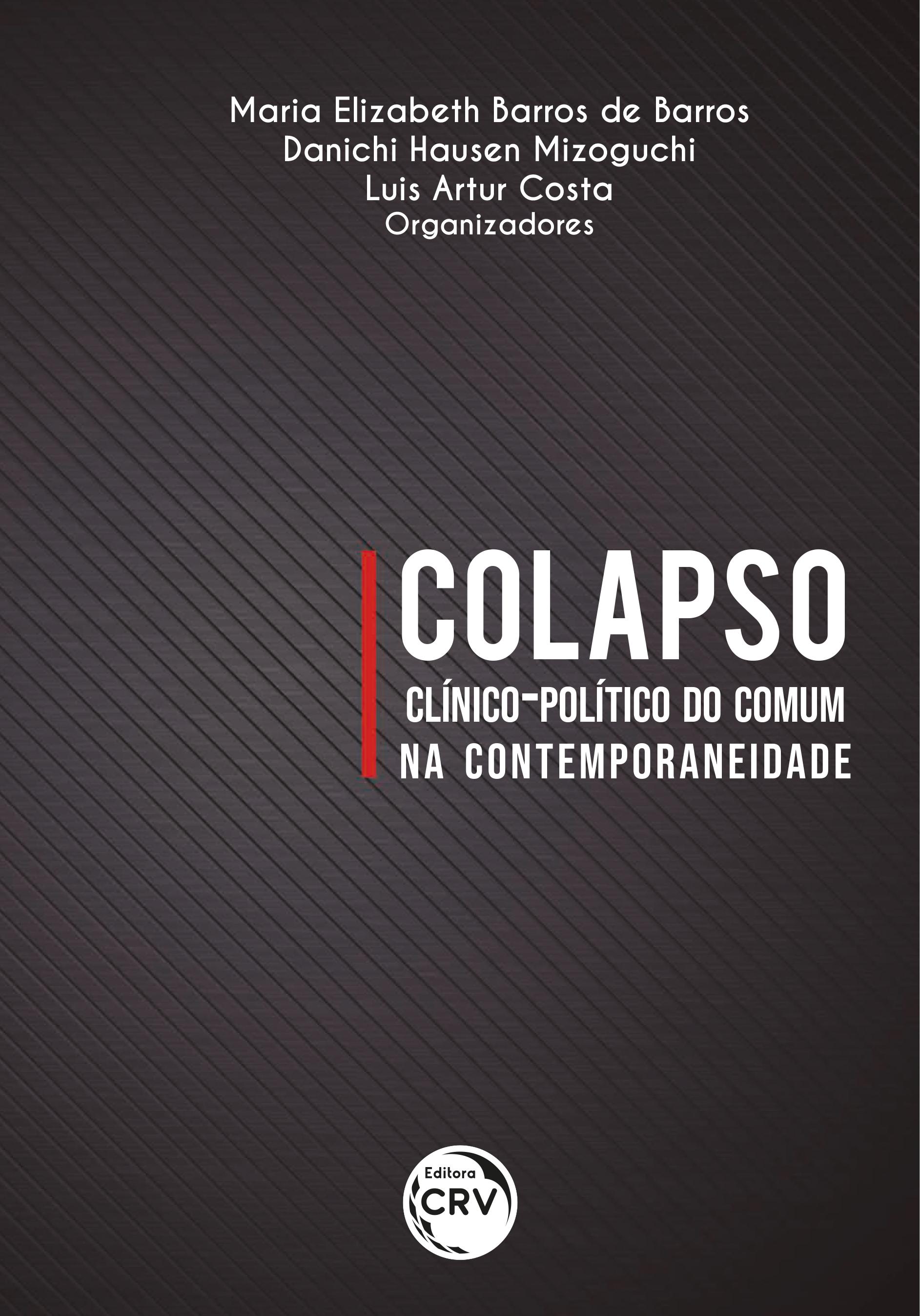 Capa do livro: COLAPSO CLÍNICO-POLÍTICO DO COMUM NA CONTEMPORANEIDADE