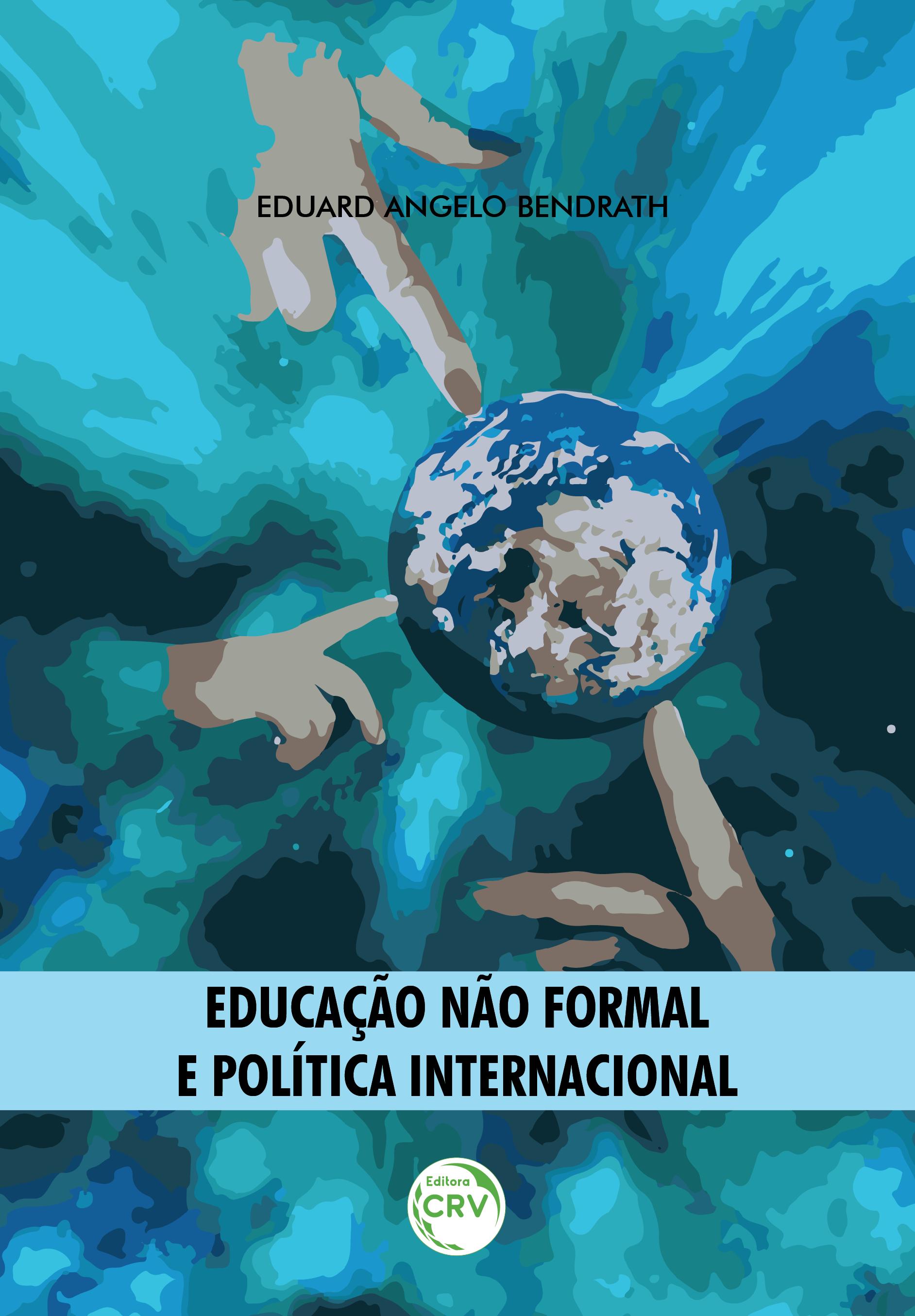 Capa do livro: EDUCAÇÃO NÃO FORMAL E POLÍTICA INTERNACIONAL