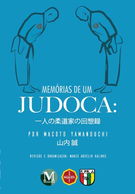 Capa do livro: MEMÓRIAS DE UM JUDOCA:<br>por Macoto Yamanouchi