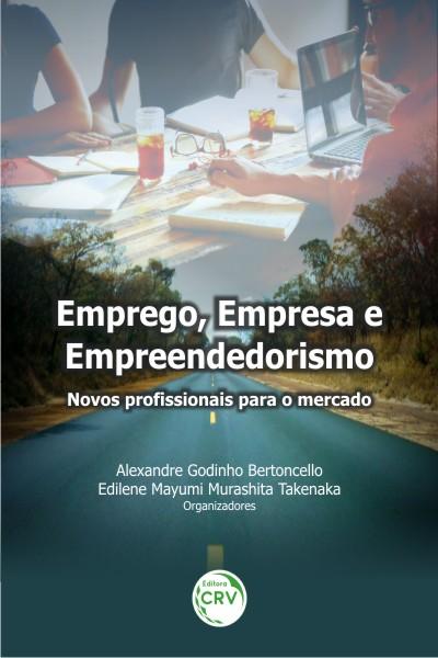 Capa do livro: EMPREGO, EMPRESA E EMPREENDEDORISMO:<br> novos profissionais para o mercado