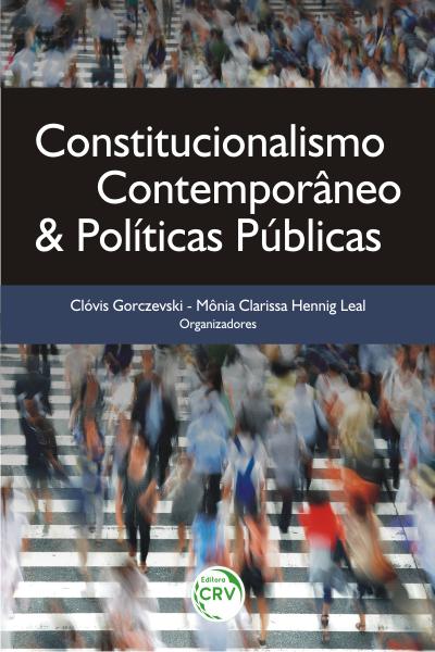 Capa do livro: CONSTITUCIONALISMO CONTEMPORÂNEO & POLÍTICAS PÚBLICAS