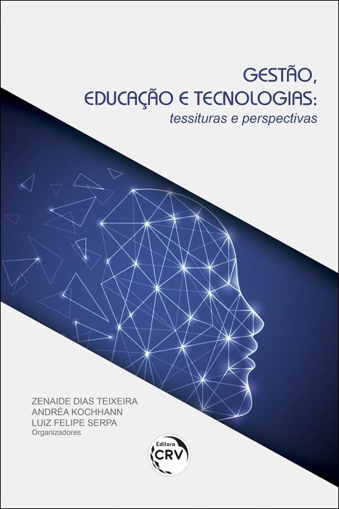 Capa do livro: GESTÃO, EDUCAÇÃO E TECNOLOGIAS:<br> tessituras e perspectivas