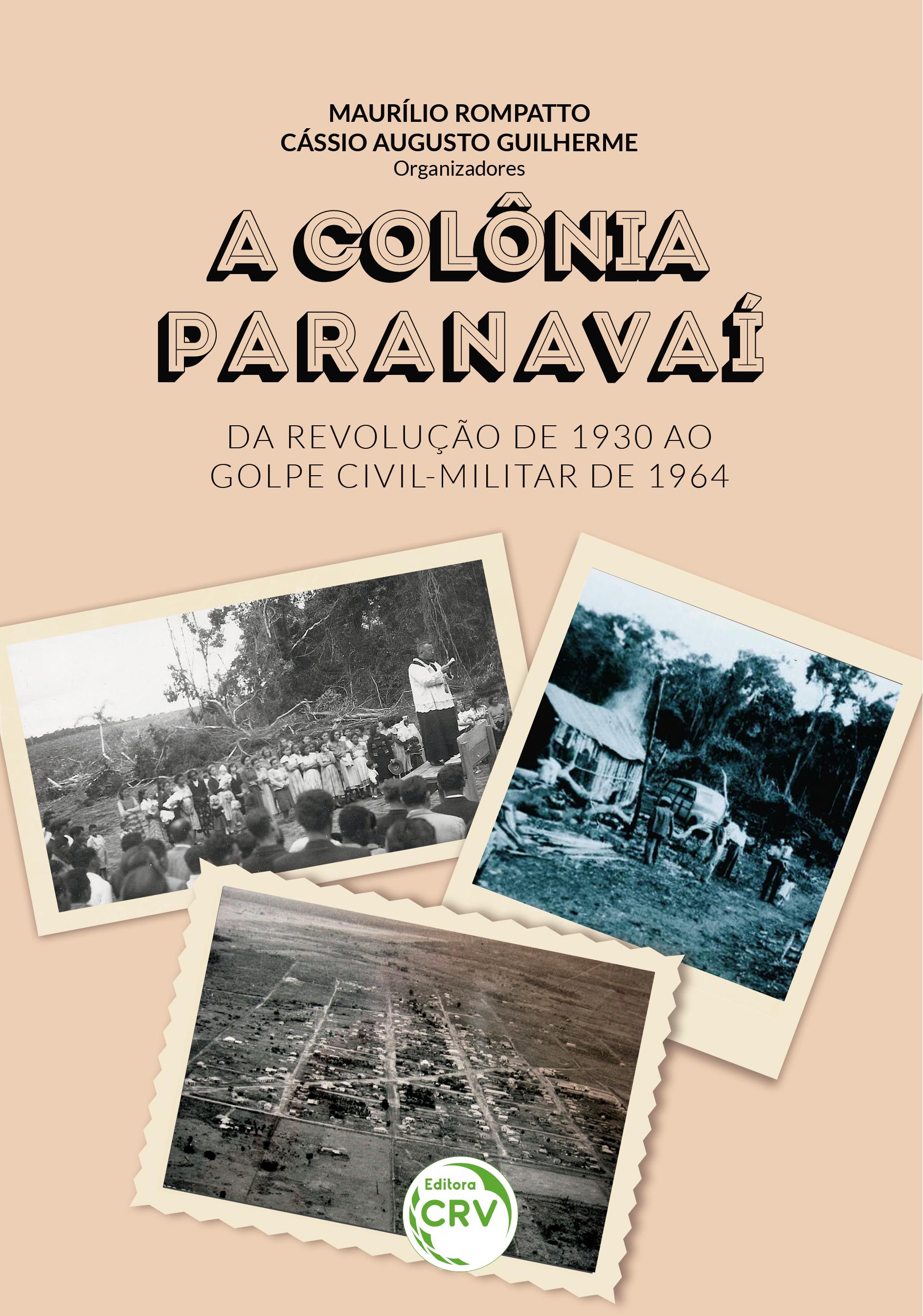 Capa do livro: A COLÔNIA PARANAVAÍ – Da Revolução de 1930 ao Golpe Civil-Militar de 1964