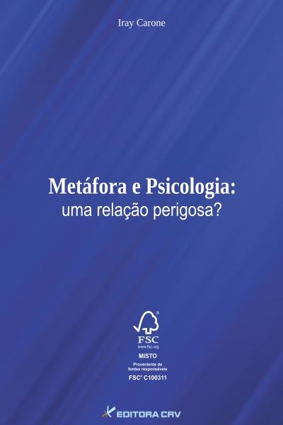 Capa do livro: METÁFORA E PSICOLOGIA:<br>uma relação perigosa?