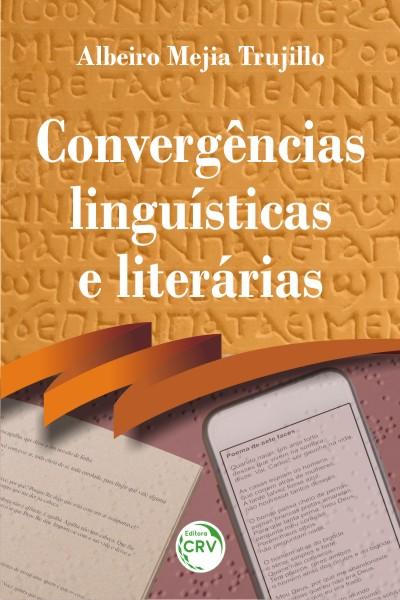 Capa do livro: CONVERGÊNCIAS LINGUÍSTICAS E LITERÁRIAS
